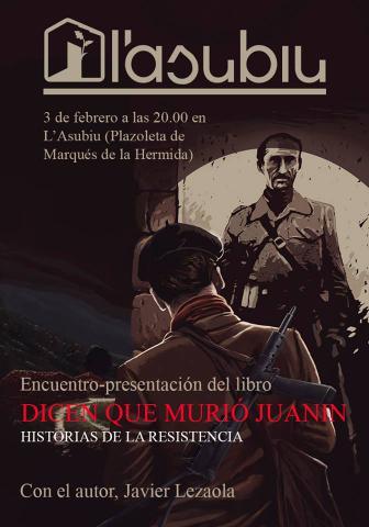 """""""Dicen que murió Juanin. Historias de la resistencia"""