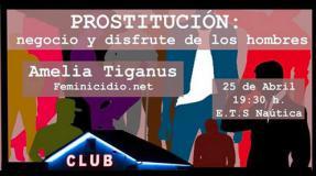 """Amelia Tiganus """"Prostitución: negocio y disfrute de los hombres"""""""
