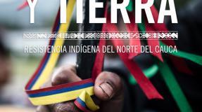 Sangre y tierra: Resistencia indígena del norte del cauca
