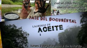 Pase de documental «Lágrimas de aceite» (con el colectivo Alerta Amazónica)