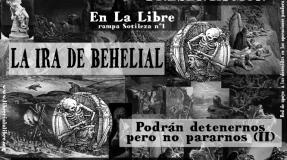 """Presentación """"La ira de Behelial (podrán detenernos pero no pararnos II)"""""""