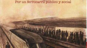Por un ferrocarril publico, social y ecologico. Huelga jueves 28 de julio